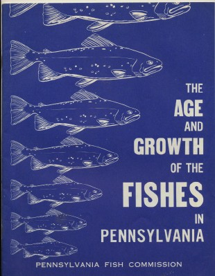 1970 Age & Growth Of PA Fishes - Fish Commission Research Report