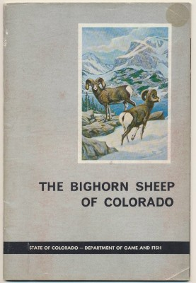 1962 Bighorn Sheep Of Colorado Book - CO Dept Of Game & Fish