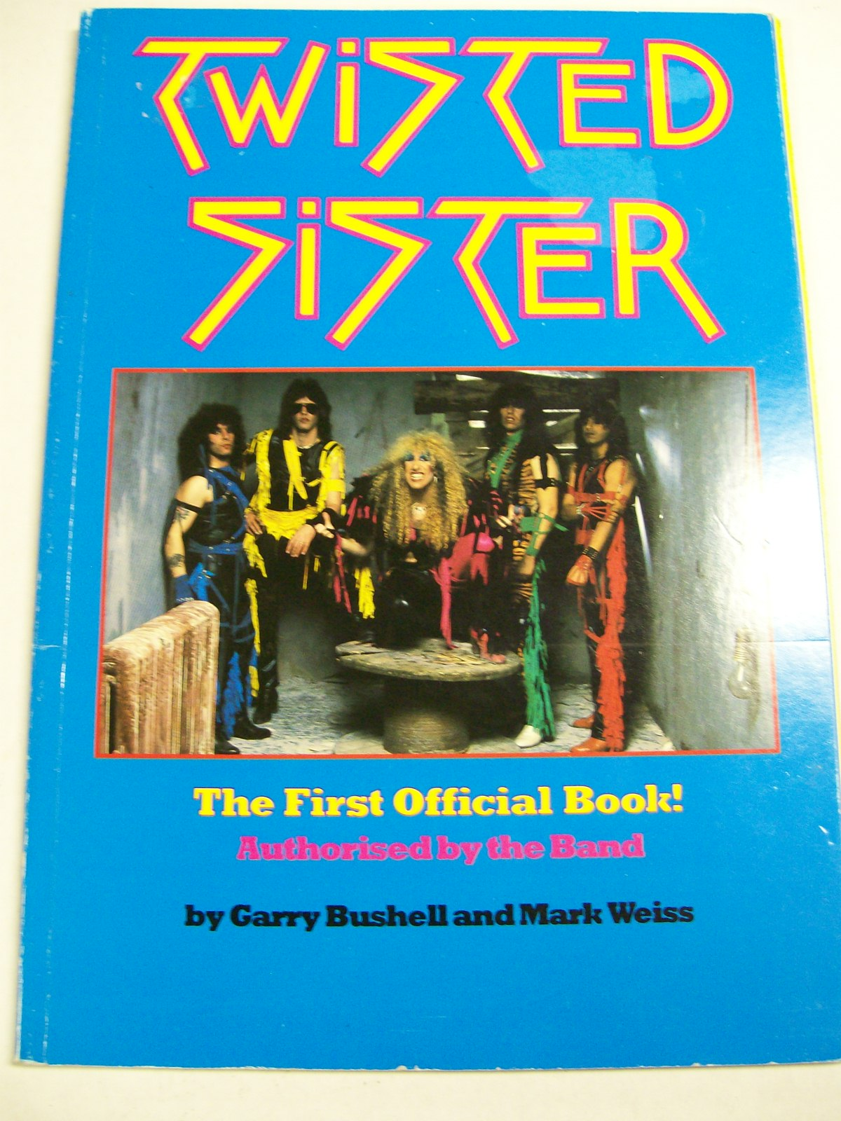 Twisted Sister First Official Authorised Book by the Band