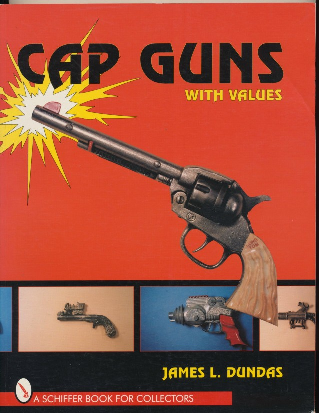 Cap Gun Price Guide By James L Dundas - Great Color Photos