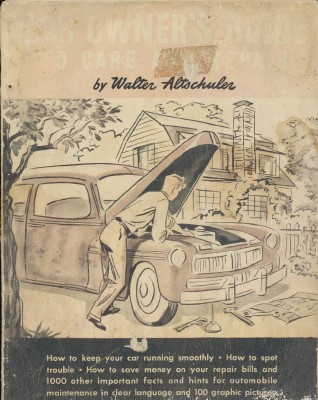 1947 Car Owner's Care & Repair Guide By Walter Altschuler