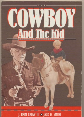 Cowboy & The Kid - B-Western Cowboys Photo History