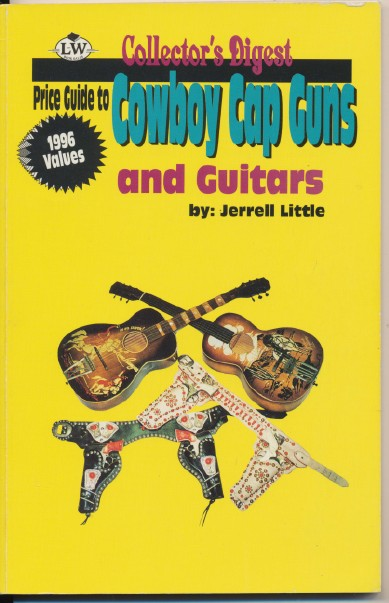 Price Guide To Cowboy Cap Guns & Cowboy Guitars