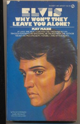 Elvis - Why Won't They Leave You Alone - By May Mann
