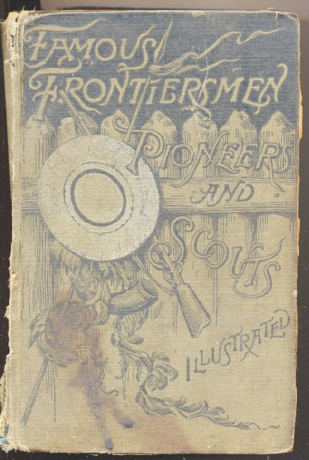 Famous Frontiersmen - Biographies Of Western Personalities