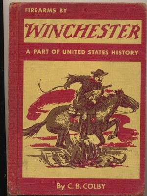1957 Firearms By Winchester By C B Colby