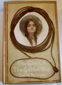 1911 Girl Of The Golden West Cowgirl Fiction By Belasco