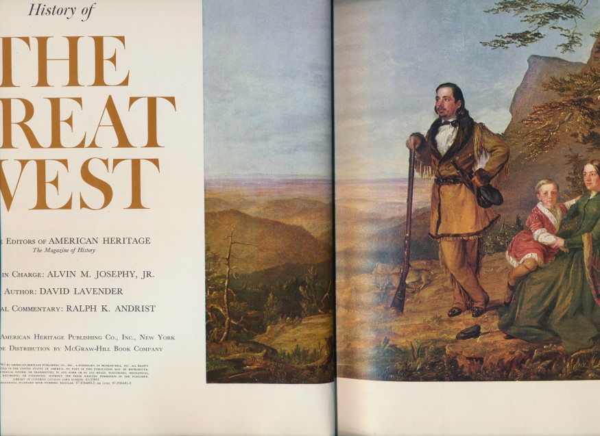 American Heritage History Of The Great West - 1763-1914