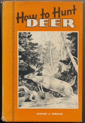 How To Hunt Deer by Edward A Freeman