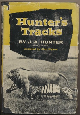 Hunter's Tracks - J A Hunter - Big Game Hunting In Africa
