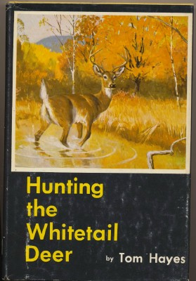 Hunting The Whitetail Deer by Tom Hayes