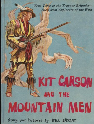 Kit Carson & The Mountain Men - Trapping In The Old West