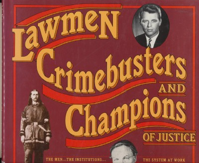 Photo History Of Lawmen Crimebusters & Champions Of Justice