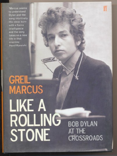 2005 Biography Of Bob Dylan & Like A Rolling Stone--Greil Marcus