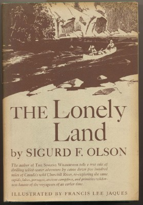 The Lonely Land - Sigurd F Olson - White Water Canoe Trip