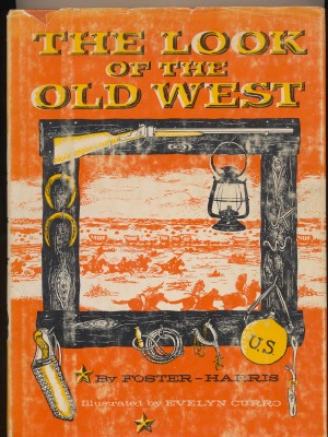The Look Of The Old West - HC W/DJ - Foster-Harris & E Curro