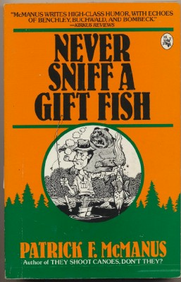 Never Sniff A Gift Fish - Patrick F McManus - Sportsman Humor