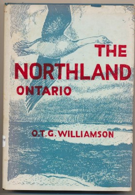The Northland Ontario - O T G Williamson