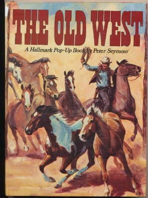 The Old West - Pop-Up Book - Peter Seymour & Rich Rudish