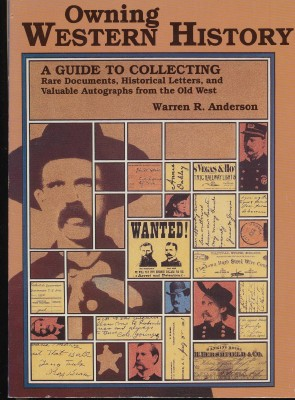 Owning Western History--Collector's Guide To Western Memorabilia