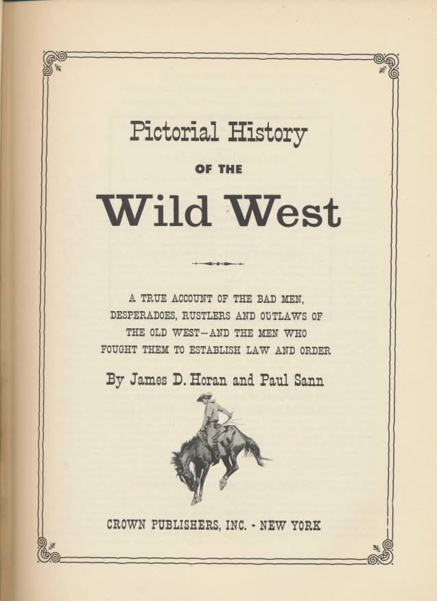 Pictorial History Of The Wild West--The Bad Guys & The Good Guys