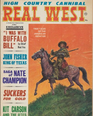 April 1968 Real West - Kit Carson Buffalo Bill Nate Champion ++