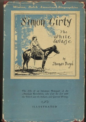 Simon Girty The White Savage By Thomas Boyd - Traitor Biography
