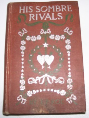 1883 His Sombre Rivals By Edward P Roe - Civil War Novel