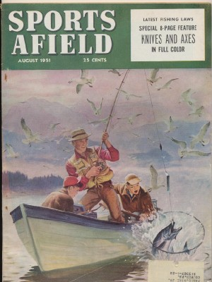 August 1951 Sports Afield - Knife & Axe Feature
