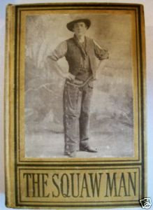 1906 Squaw Man - Western Cowboy & Indian Fiction
