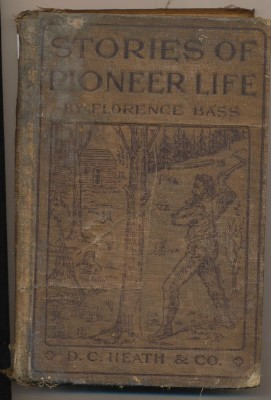 1900 Stories Of Pioneer Life-Florence Bass-Grade School History