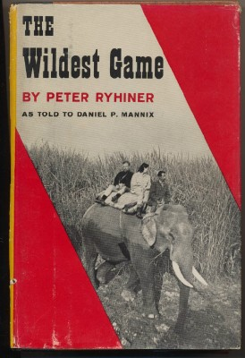 The Wildest Game - Peter Ryhiner - Big Game Collector