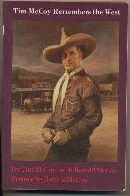 Tim McCoy Remembers The West - Autobiography