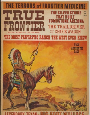 November 1967 True Frontier - Frontier Medicine Chief Joseph ++