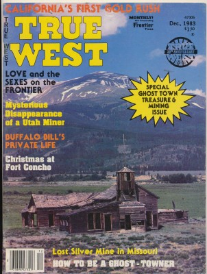 Dec 1983 True West - Buffalo Bill's Private Life Ghost Town ++