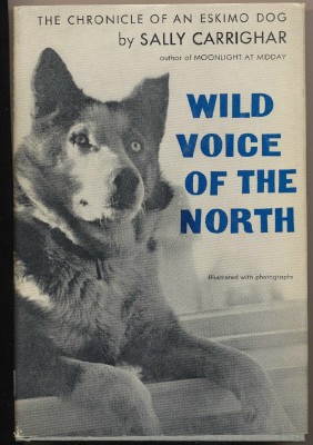 Wild Voice Of The North - Chronicle Of An Eskimo Dog - Husky
