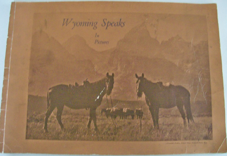 Wyoming Speaks In Pictures - 58 1930s Western Photos